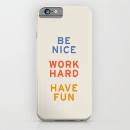 Be Nice, Work Hard, Have Fun | Retro Vintage Bauhaus Typography iPhone Case