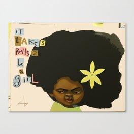 it takes balls 2 be a girl Canvas Print