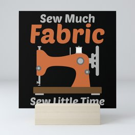 Sewing - Sew Much Fabric Mini Art Print