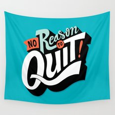 No Reason To Quit Wall Tapestry