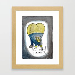 HI! I'M BIG BUTT SKINNER Framed Art Print