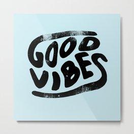 Good Vibes Typography Metal Print