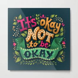 It's okay not to be okay Metal Print