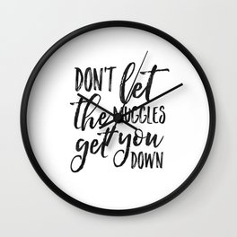 don't let the muggles get you down,children quote,kids gift,nursery decor,quote poster,funny print Wall Clock