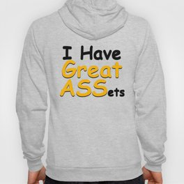 I have great ASSets Hoody