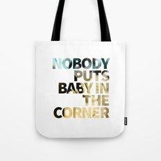 Nobody Puts Baby In The Corner Tote Bag
