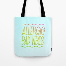 Allergic to Bad Vibes Tote Bag