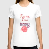 rupaul T-shirts featuring Kiss me I'm a tranny by Francine Oliveira