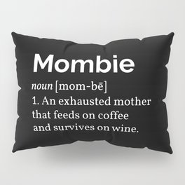 The Mombie I Pillow Sham