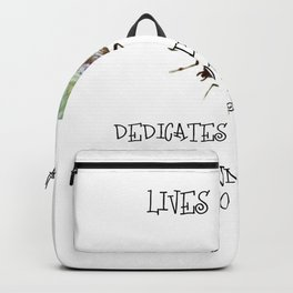 Dedicates whole life to annoy you Backpack