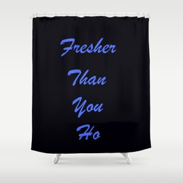 Fresher Than You Ho Periwinkle Blue & Black Shower Curtain