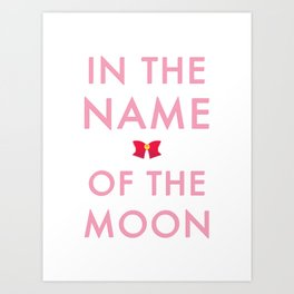 In The Name Of The Moon... Art Print