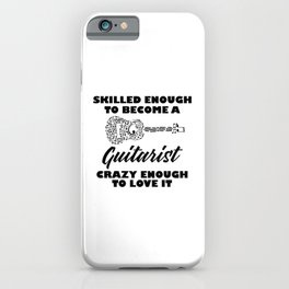 skilled enough to become a guitarist iPhone Case