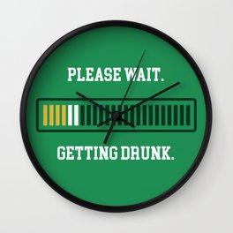 Please Wait. Getting Drunk. Wall Clock