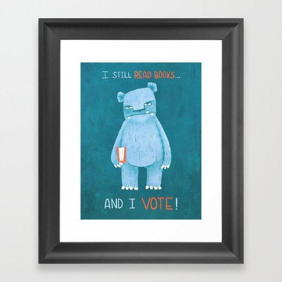 I still read books and I vote Framed Art Print