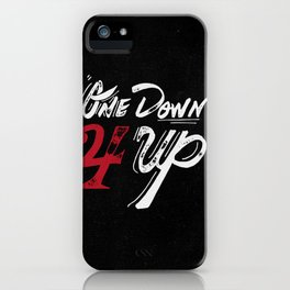 One Down 4 Up iPhone Case