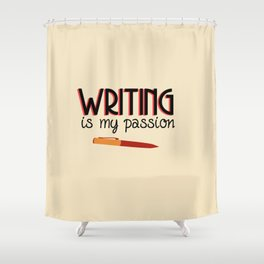 Writing Is My Passion Shower Curtain