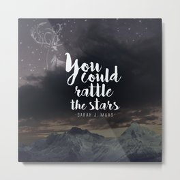 You could rattle the stars (stag included) Metal Print