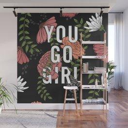 You Go Girl Wall Mural