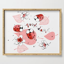 Ladybugs wishing you 'good day' Serving Tray