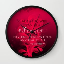 Be Glad for Your Heart Feyre- A Court of Thorns and Roses Quote Wall Clock