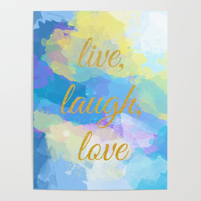 Live, Laugh, Love - Inspirational quote on an abstract background Poster by  floartstudio
