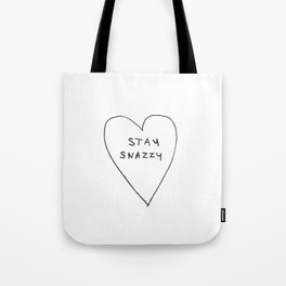 Stay snazzy Tote Bag