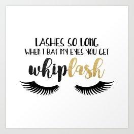 Lashes So Long When I Bat My Eyes You Get Whiplash Art Print