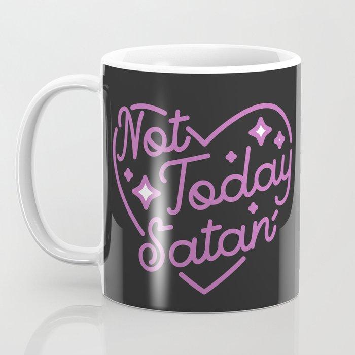 not today satan III Coffee Mug