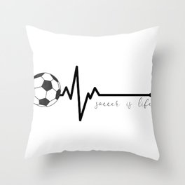 Soccer Heartbeat Soccer is Life Throw Pillow