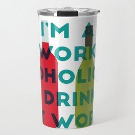 I'm A Workoholic Travel Mug