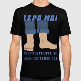 Helping People Get Back on Their Feet Repo man career humor T-shirt