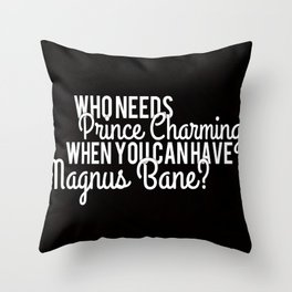 Prince Charming - Magnus Bane Throw Pillow