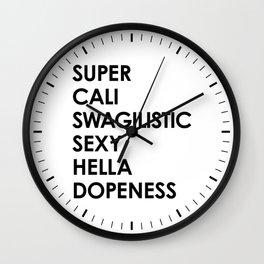 SUPER CALI SWAGILISTIC SEXY HELLA DOPENESS Wall Clock