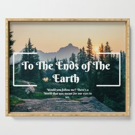 To the Ends Of the Earth Serving Tray
