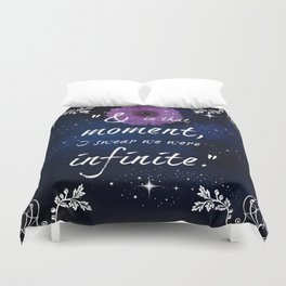 And in that moment I swear we were infinite Duvet Cover