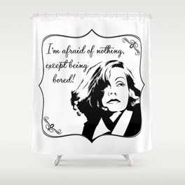 Don't bore Greta Garbo! Shower Curtain