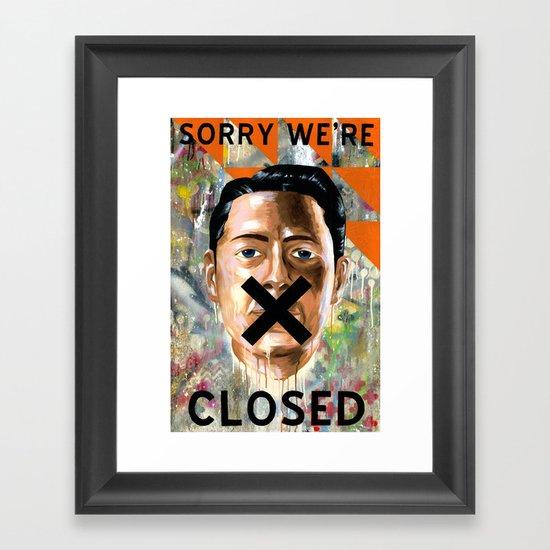 Sorry We're Closed Framed Art Print