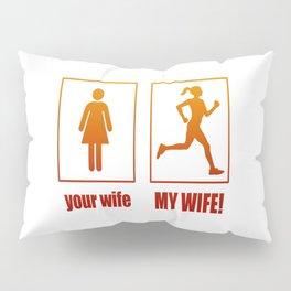 MY WIFE - RUNNER Pillow Sham