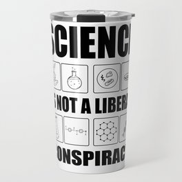 Science Liberal conspiracy chemistry gifts Travel Mug