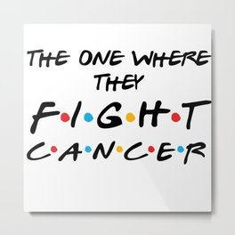 The one where they fight cancer. Pink cancer ribbon awareness Metal Print