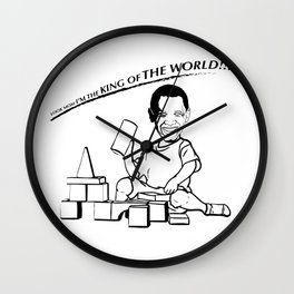 LOOK MOM I'M THE KING OF THE WORLD!!! Wall Clock