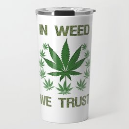 In Weed We Trust Graphic T-shirt Travel Mug