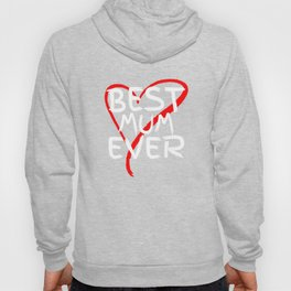 Best Mum Ever Cute Mothers Day Gift T-Shirt Hoody