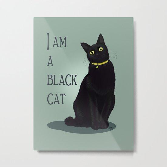 I am a black cat Metal Print