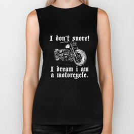 I Don`t Snore I Dream I Am A Motorcycle Mens Ladies Motorcycle T-Shirts Biker Tank