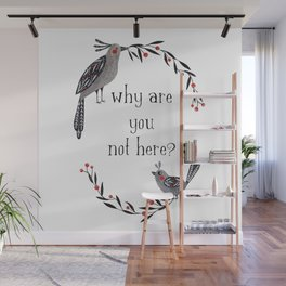 Why Are You Not Here Wall Mural