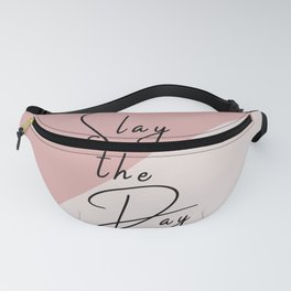 Slay the Day Typography Quote Pink Blush Mauve Fanny Pack