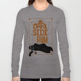 come to the dark side we have parties Long Sleeve T-shirt