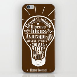 Great minds & small minds discuss ideas Inspirational Motivational Quote Design iPhone Skin